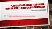 Planning to travel after summer, check cheap flight deals from Atlanta