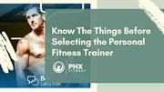Find Personal Fitness Trainer At PHX Fitness