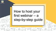How to host your first webinar – a step-by-step guide