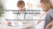 Post Pregnancy Diet and Nutrition - Kims Cuddles, Hyderabad, India