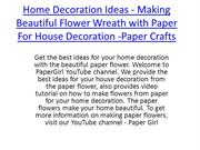 Home Decoration Ideas - Making Beautiful Flower Wreath
