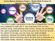 Carlos Manuel Guillermo Padron - Digital Skills To Hone To Upgrade You