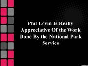 Phil Lovin - Really Appreciative Of Work Done By National Park Service