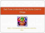 Get Free Pop Slots Casino Chips or Coins