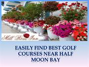 Easily find best Golf Courses Near Half Moon Bay