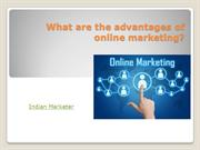 What are the advantages of online marketing