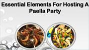 Essential Elements For Hosting A Paella Party
