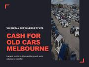 Cash for Old Cars Melbourne - VIC Metal Recyclers