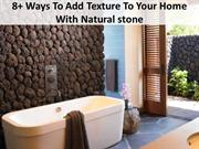 8+ Ways To Add Texture To Your Home With Natural stone