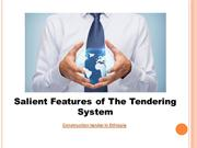 Salient Features of The Tendering System
