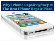 Why IPhone Repair Sydney Is The Best IPhone Repair Place