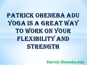 Patrick Oheneba Adu Can Help You Move Better And Feel Less Stiff