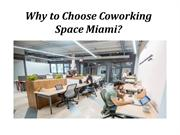 Why to Choose Coworking Space Miami