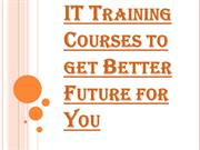 Join IT Training Courses to Get Better Future