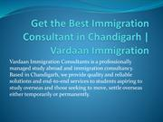 Get the Best Immigration Consultant in Chandigarh in | vardaan