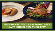 Finding the best Thai food Upper East Side in New York City