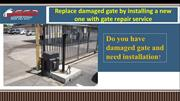 Replace damaged gate by installing a new one with gate repair service
