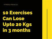 10 Exercises Can Lose Upto 20 Kgs in 3 months-converted(1)