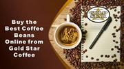 Buy the Best Coffee Beans Online from Gold Star Coffee