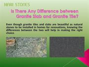 Is There Any Difference between Granite Slab and Granite Tile?