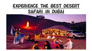 EXPERIENCE THE BEST DESERT SAFARI IN DUBAI