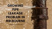 Growing Pipe Leakage Problem in Melbourne