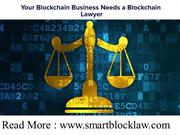 Your Blockchain Business Needs a Blockchain Lawyer