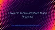 Lawyer In Lahore - Advocate Aazad Associate