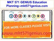MKT 571 GENIUS Education Planning--mkt571genius.com