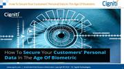 How To Secure Your Customers' Personal Data In The Age Of Biometric