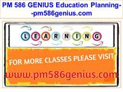 PM 586 GENIUS Education Planning--pm586genius.com
