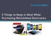 5 Things to Keep in Mind While Purchasing Refurbished Electronics
