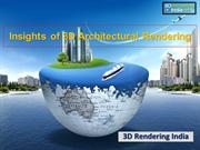 Insights of 3D Architectural Rendering - 3D Rendering India