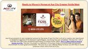 Ace City - Ready to Move in Homes in Greater Noida West