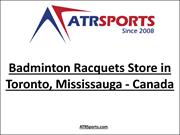 Top Badminton Racquets Store in Toronto, Mississauga Canada