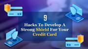 9 Hacks to Develop A Strong Shield for Your Credit Card