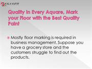 Quality in Every Aquare, Mark your Floor with the Best Quality Paint