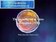 The morality of in vitro fertilization