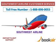 Looking for Flight Deals with Southwest? Call us now 1-888-898-0053