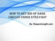 HOW TO GET RID OF DARK CIRCLES UNDER