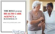 The Role of Home Health Care Agency in Bloomfield, CT