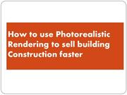How to use Photorealistic Rendering to sell building Construction fast