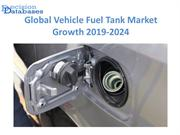 Global Vehicle Fuel Tank  Market anticipates growth by 2024