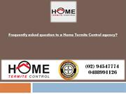 Frequently asked question to a Home Termite Control agency
