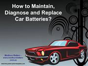 How to Maintain, Diagnose and Replace Car Batteries?