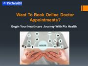 Want To Book Online Doctor Appointments