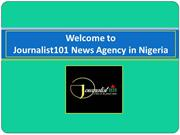 Exclusive Reports on Nigerian Politics News Now at Journalist101
