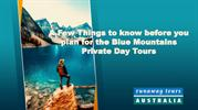 A Few Things to know before you plan for the Blue Mountains Tour