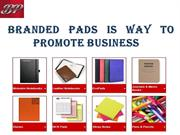 Branded Pads Is Way To Promote Business