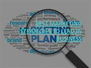 BEST MARKETING STRATEGIES TO LEAD IN  BUSINESS